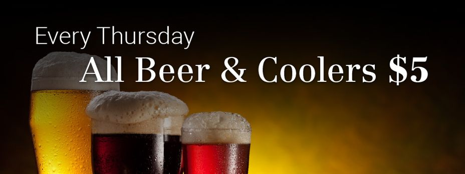 Every Thursday all beer & coolers $5